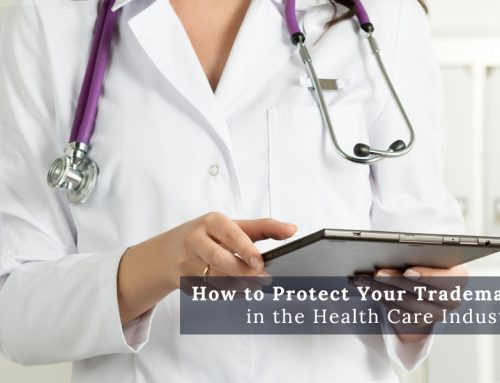 How to Protect Your Trademark in the Health Care Industry
