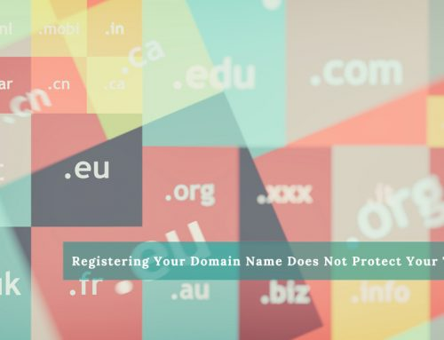 Registering Your Domain Name Does Not Protect Your Trademark