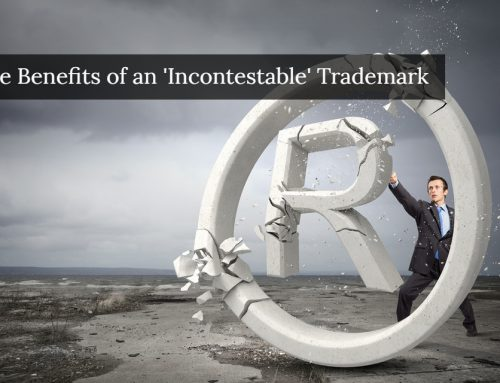The Benefits of an Incontestable Trademark