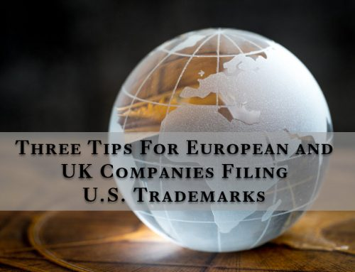 Three Tips For European and UK Companies Filing U.S. Trademarks