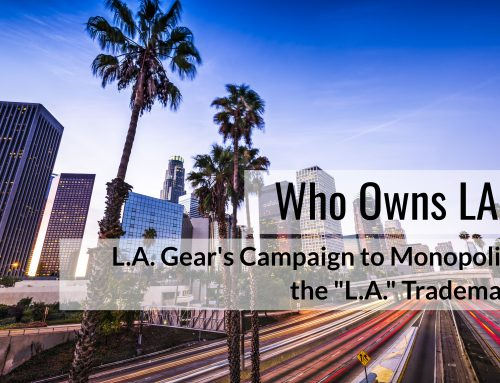 "Who Owns L.A.? Why L.A. Gear's Campaign to Monopolize the ""L.A."" Trademark Will Likely Fail"