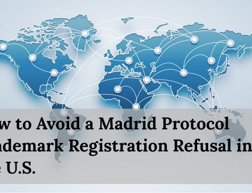 How to Avoid a Madrid Protocol Trademark Registration Refusal in the United States