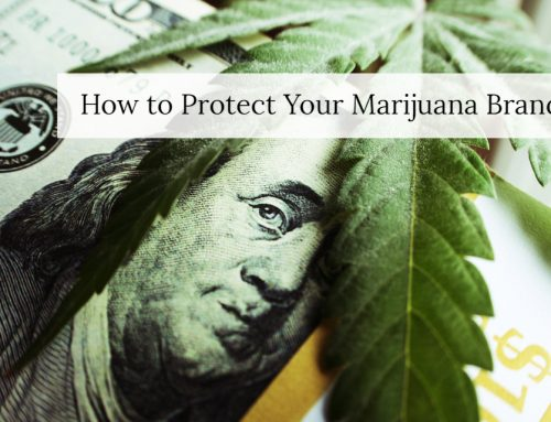 How to Protect Your Marijuana-Related Brands and Trademarks