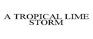 A TROPICAL LIME STORM