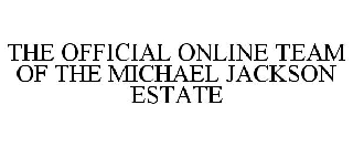 THE OFFICIAL ONLINE TEAM OF THE MICHAEL JACKSON ESTATE