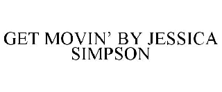 GET MOVIN' BY JESSICA SIMPSON