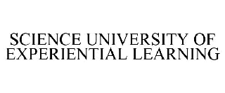 SCIENCE UNIVERSITY OF EXPERIENTIAL LEARNING