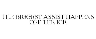 THE BIGGEST ASSIST HAPPENS OFF THE ICE