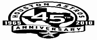 HOUSTON ASTROS 45TH ANNIVERSARY 1965 2010