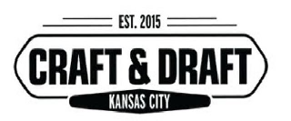 EST. 2015 CRAFT & DRAFT KANSAS CITY