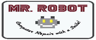 MR. ROBOT COMPUTER REPAIR WITH A SMILE!