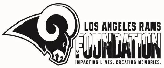 LOS ANGELES RAMS FOUNDATION IMPACTING LIVES. CREATING MEMORIES.