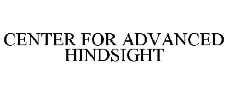 CENTER FOR ADVANCED HINDSIGHT