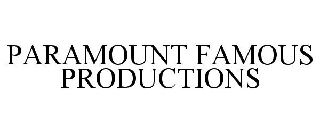 PARAMOUNT FAMOUS PRODUCTIONS