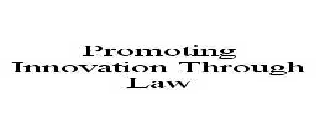 PROMOTING INNOVATION THROUGH LAW