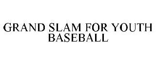 GRAND SLAM FOR YOUTH BASEBALL