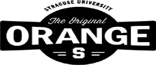SYRACUSE UNIVERSITY THE ORIGINAL ORANGE S