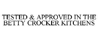 TESTED & APPROVED IN THE BETTY CROCKER KITCHENS