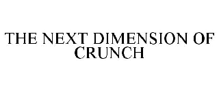 THE NEXT DIMENSION OF CRUNCH