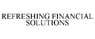 REFRESHING FINANCIAL SOLUTIONS