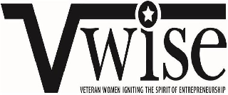 VWISE VETERAN WOMEN IGNITING THE SPIRITOF ENTREPRENEURSHIP
