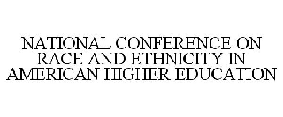 NATIONAL CONFERENCE ON RACE AND ETHNICITY IN AMERICAN HIGHER EDUCATION