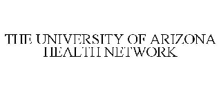 THE UNIVERSITY OF ARIZONA HEALTH NETWORK