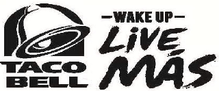 TACO BELL - WAKE UP - LIVE MÁS