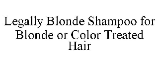 LEGALLY BLONDE SHAMPOO FOR BLONDE OR COLOR TREATED HAIR