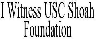 I WITNESS USC SHOAH FOUNDATION