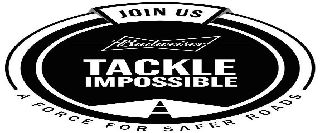 JOIN US BUDWEISER TACKLE IMPOSSIBLE A FORCE FOR SAFER ROADS