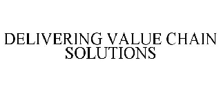 DELIVERING VALUE CHAIN SOLUTIONS