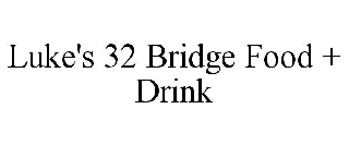LUKE'S 32 BRIDGE FOOD + DRINK