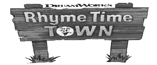 DREAMWORKS RHYME TIME TOWN