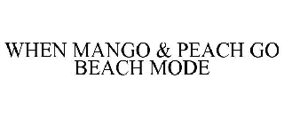 WHEN MANGO & PEACH GO BEACH MODE