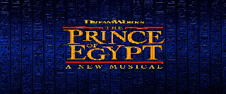 DREAMWORKS THE PRINCE OF EGYPT A NEW MUSICAL