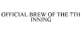 OFFICIAL BREW OF THE 7TH INNING