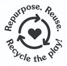 REPURPOSE. REUSE. RECYCLE THE PLAY!