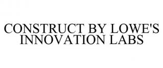CONSTRUCT BY LOWE'S INNOVATION LABS