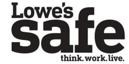 LOWE'S SAFE THINK. WORK. LIVE.