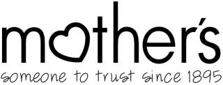 MOTHER'S SOMEONE TO TRUST SINCE 1895