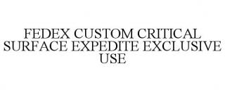 FEDEX CUSTOM CRITICAL SURFACE EXPEDITE EXCLUSIVE USE