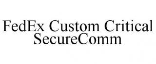 FEDEX CUSTOM CRITICAL SECURECOMM