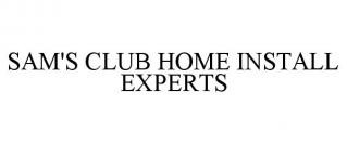 SAM'S CLUB HOME INSTALL EXPERTS